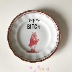 Dessert plate SUPER BITCH